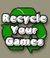 Sell - Trade - or Recycle Your Games