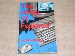 The Atari ST Explored by John Braga